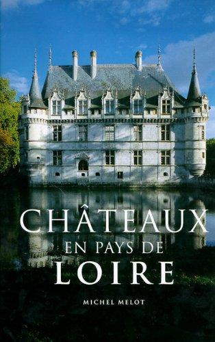 Châteaux en Pays de Loire par Michel Melot