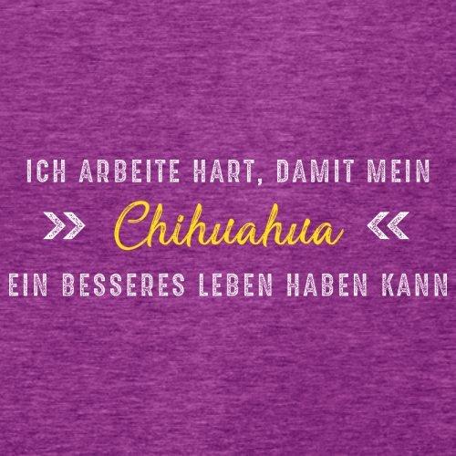 Ich arbeite hart, damit mein Chihuahua ein besseres Leben haben kann - Damen T-Shirt - 14 Farben Beere