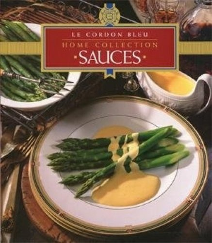 Sauces: Le Cordon Bleu Home Collection