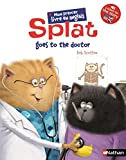 Splat goes to the doctor | Hapka, Catherine