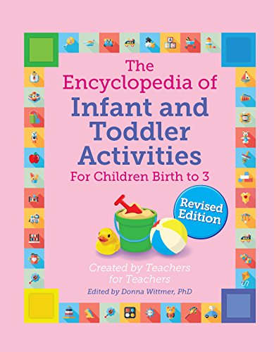 The Encyclopedia of Infant and Toddler Activities, Revised (Giant Encyclopedia) por Donna Wittmer