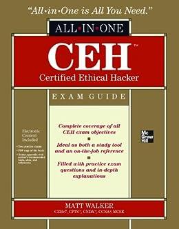 CEH Certified Ethical Hacker All-in-One Exam Guide by [Walker, Matt, Walker, Angela]