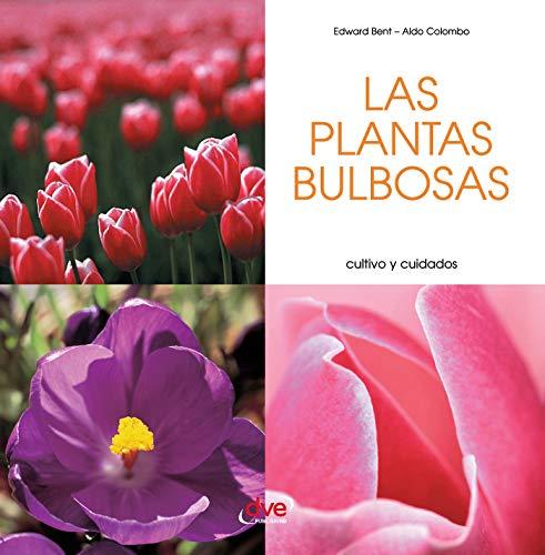 Las plantas bulbosas - Cultivo y cuidados por Edward Bent
