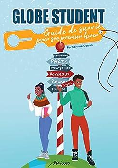 Globe Student: Guide de survie pour son premier hiver par [Coman, Corinne]