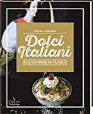 Dolci Italiani - Süße Verführung auf Italienisch