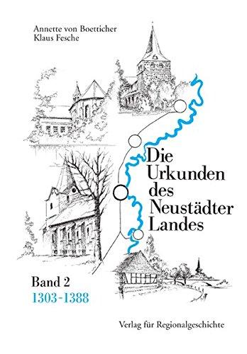 Die Urkunden des Neustädter Landes: Band 2: 1303-1388 (Quellen zur Regionalgeschichte)