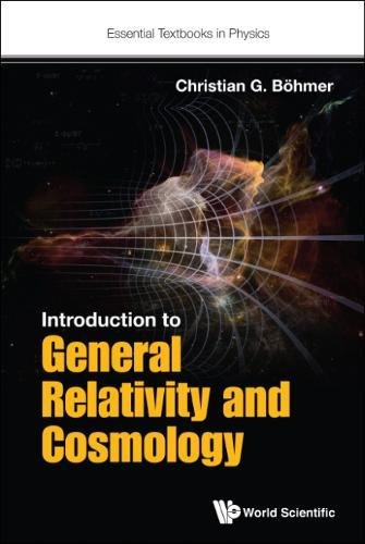Introduction To General Relativity And Cosmology (Essential Textbooks in Physics) por Christian G (Univ College London, Uk) Boehmer