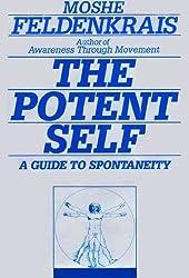The Potent Self: A Guide to Spontaneity by Moshe Feldenkrais (1991-02-01)