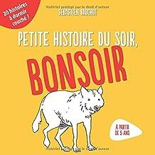 Petite histoire du soir, bonsoir !: 20 histoires rigolotes à lire avant d'aller au lit