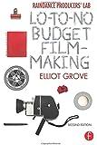 Raindance Producers' Lab Lo-To-No Budget Filmmaking: Lo-To-No Budget Filmmaking
