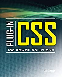 Plug-In CSS 100 Power Solutions by Robin Nixon (1-Apr-2011) Paperback