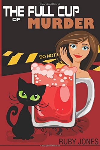 The Full Cup of Murder: Cozy Murder Myster (The Full Cup Mysteries Book 1)