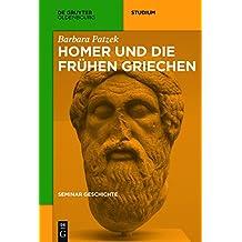 Seminar Geschichte: Homer und die frühen Griechen (De Gruyter Studium)