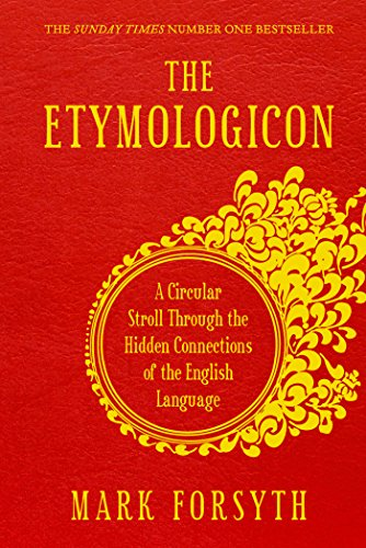 The Etymologicon: A Circular Stroll through the Hidden Connections of the English Language (English Edition)