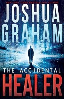 THE ACCIDENTAL HEALER by [Graham, Joshua]