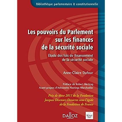 Les pouvoirs du Parlement sur les finances de la sécurité sociale: Étude des lois de financement de la sécurité sociale