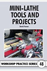 Mini-lathe Tools and Projects (Workshop Practice Series) Paperback