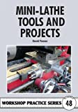 Mini-lathe Tools and Projects...
