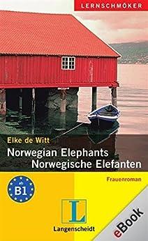 Norwegian Elephants - Norwegische Elefanten: Frauenroman von [de Witt, Elke]