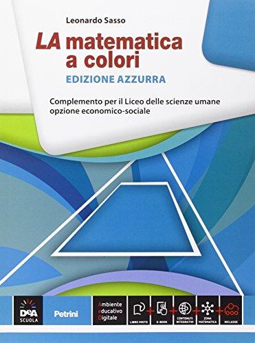 La matematica a colori. Ediz. azzurra. Complemento. Per le Scuole superiori. Con e-book. Con espansione online