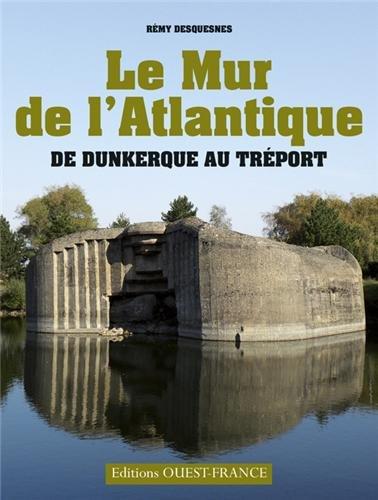 MUR DE L'ATLANTIQUE DE DUNKERQUE AU TREPORT