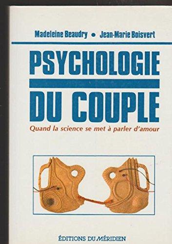 Psychologie du couple. Quand la science se met à ...