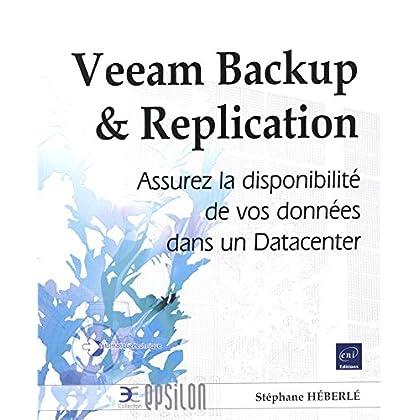 Veeam Backup & Replication - Assurez la disponibilité de vos données dans un Datacenter