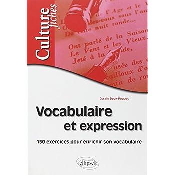 Vocabulaire et expression - exercices pour enrichir son vocabulaire