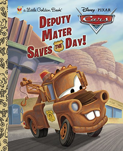 Deputy Mater Saves the Day! (Little Golden Books: Disney/Pixar Cars)