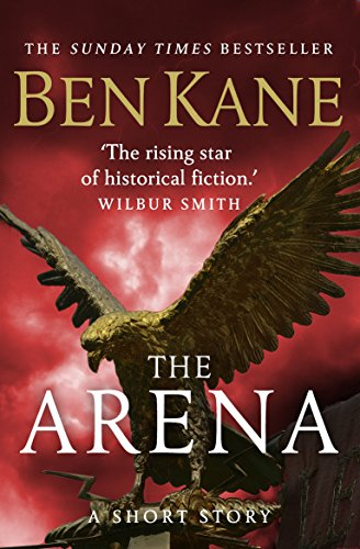 the-arena-a-gripping-short-story-in-the-bestselling-eagles-of-rome-series