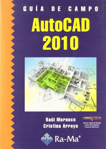 Guía de campo de AutoCAD 2010 por Raúl Morueco Gómez