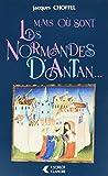 Mais où sont les Normandes ?
