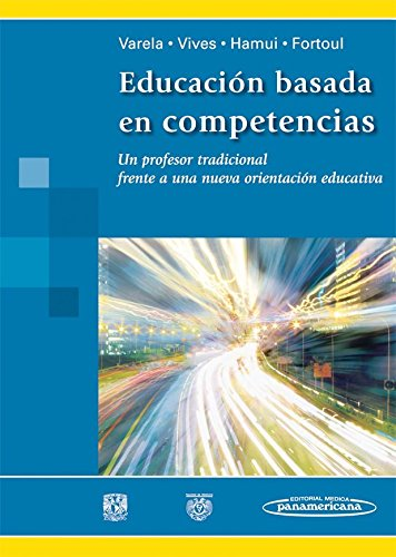 Educacion basada en competencias / Competency-based education: Un profesor tradicional frente a una nueva orientacion educativa / A Traditional Teacher Facing a New Educational Guidance