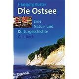 Die Ostsee: Eine Natur -und Kulturgeschichte