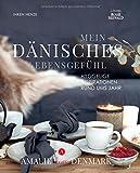 Mein dänisches Lebensgefühl: Hyggelige Inspirationen rund ums Jahr. Amalie loves Denmark - Inken Henze