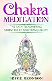 Chakra Meditation: The Path to Achieving Stress Relief and Tranquillity