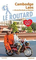 Guide du Routard Cambodge, Laos 2019 - + l'île de Phù Quoc au Vietnam