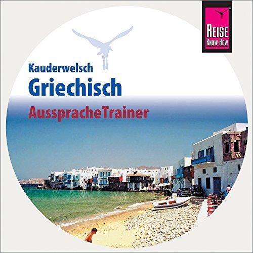 AusspracheTrainer Griechisch (Audio-CD): Reise Know-How Kauderwelsch-CD