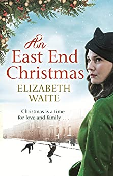 An East End Christmas (Christmas Fiction) by [Waite, Elizabeth]