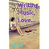 Writing, Music, Love... (English Edition)