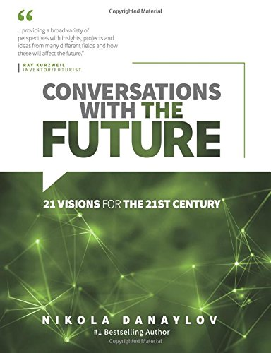 conversations-with-the-future-21-visions-for-the-21st-century