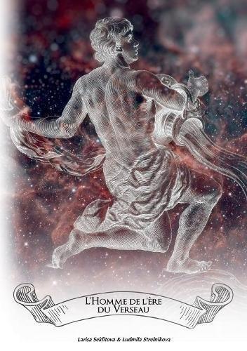 L'homme de l'ère du verseau par Larisa Seklitova