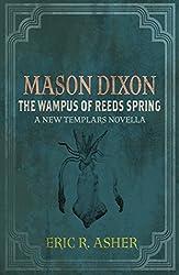 Mason Dixon - The Wampus of Reeds Spring: A New Templars Novella (Mason Dixon, Monster Hunter Book 2) (English Edition)