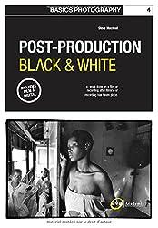 Basics Photography: Post Production Black and White