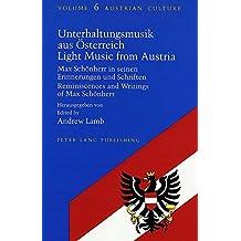Unterhaltungsmusik aus Österreich- Light Music from Austria: Max Schönherr in seinen Erinnerungen und Schriften- Reminiscences and Writings of Max Schönherr (Austrian Culture, Band 6)