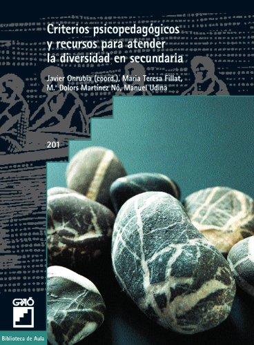 Criterios psicopedagógicos y recursos para atender la diversidad en secundaria: 201 (Biblioteca De Aula)