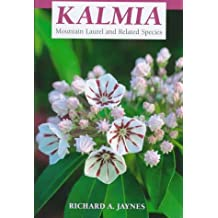 Kalmia: Mountain Laurel and Related Species by Richard A. Jaynes (1997-04-15)