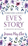Best Loved Stories - Forever Loved: Eve's Story: A Creative Retelling Review