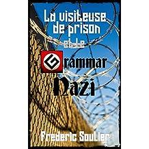 La visiteuse de prison et le Grammar Nazi