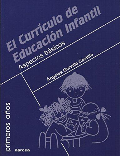 El currículo de Educación Infantil: Aspectos básicos (Primeros años nº 57) por Ángeles Gervilla